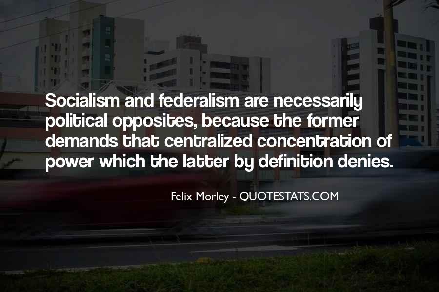 Felix Morley Quotes #276967