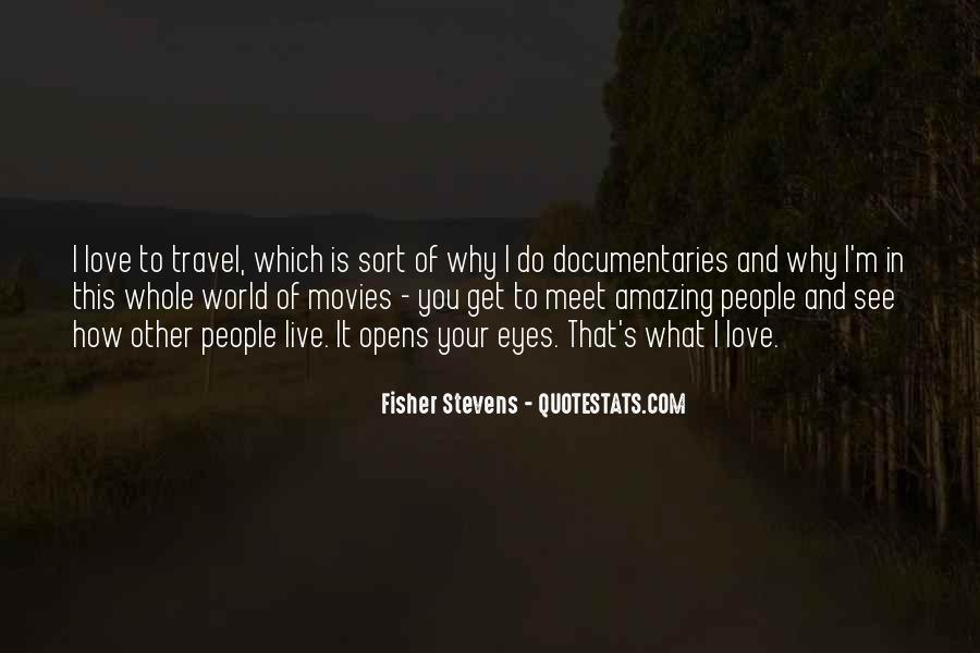 Fisher Stevens Quotes #1044713