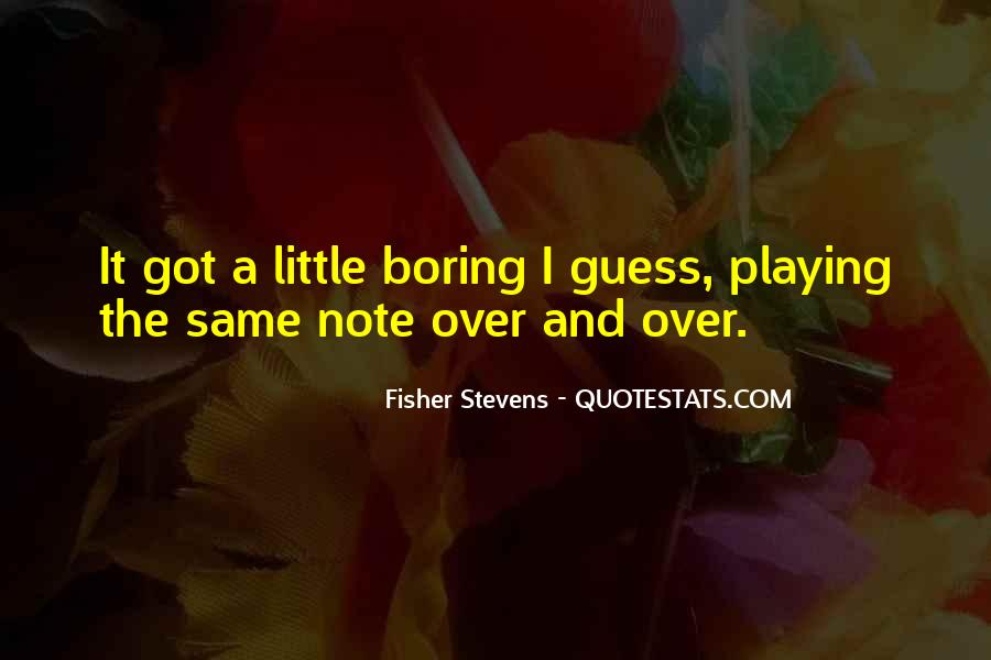 Fisher Stevens Quotes #1539954