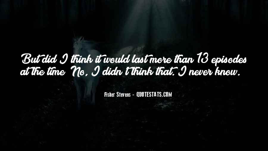 Fisher Stevens Quotes #917981