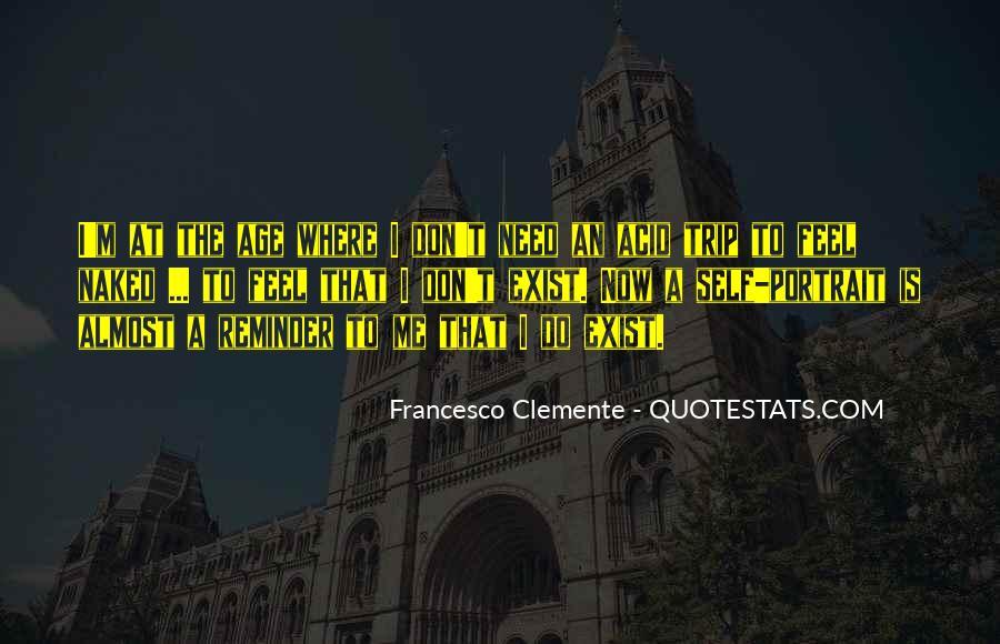 Francesco Clemente Quotes #1845110