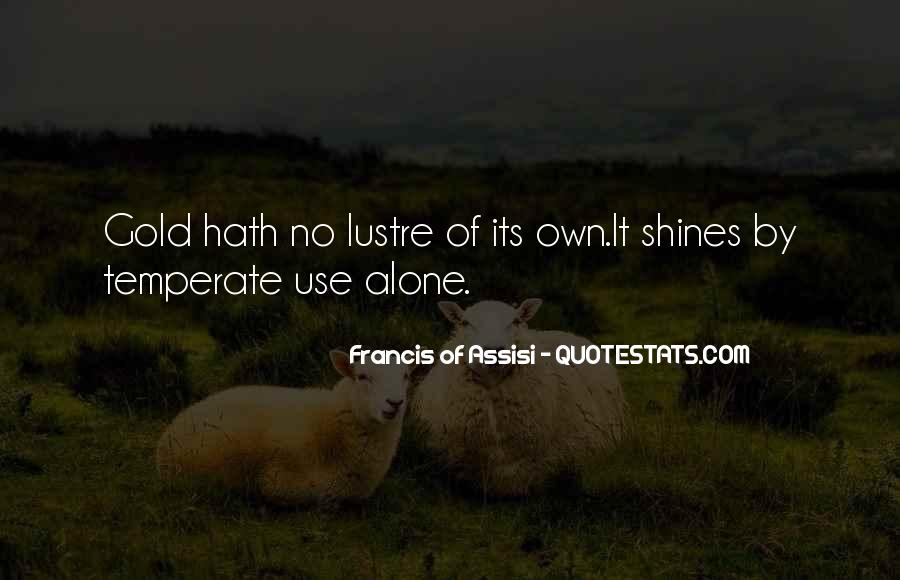 Francis Of Assisi Quotes #1487928