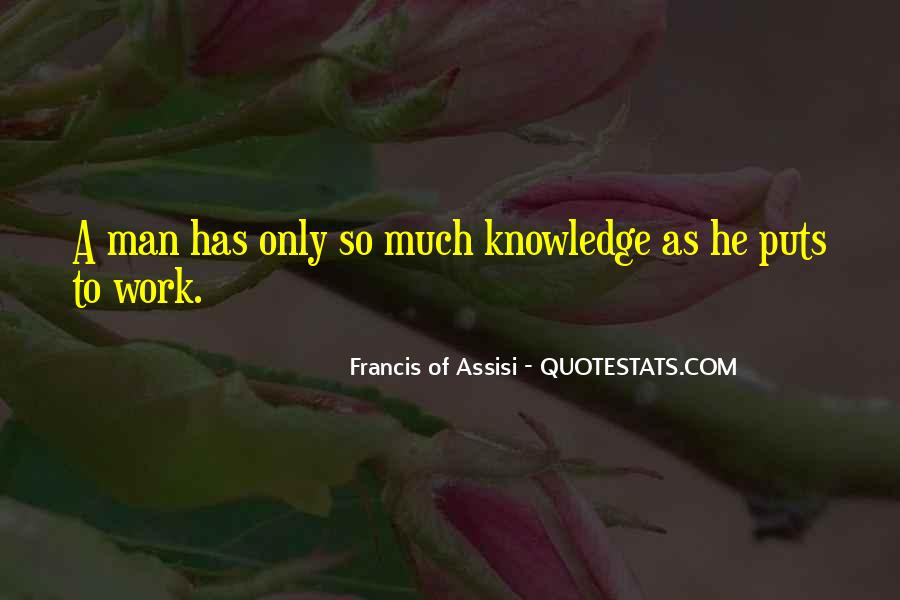 Francis Of Assisi Quotes #1524129