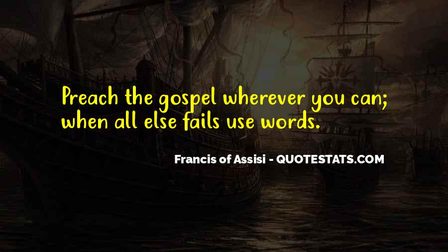 Francis Of Assisi Quotes #1565049
