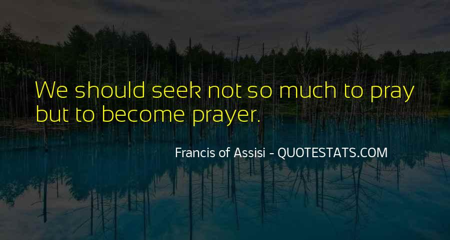 Francis Of Assisi Quotes #450205