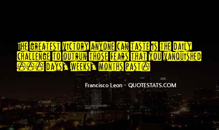 Francisco Leon Quotes #924977