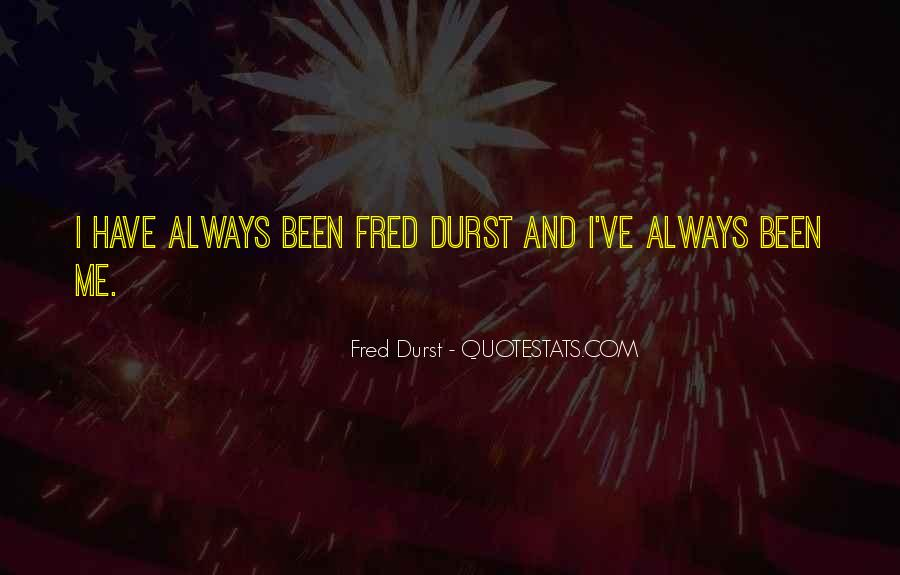 Fred Durst Quotes #117065