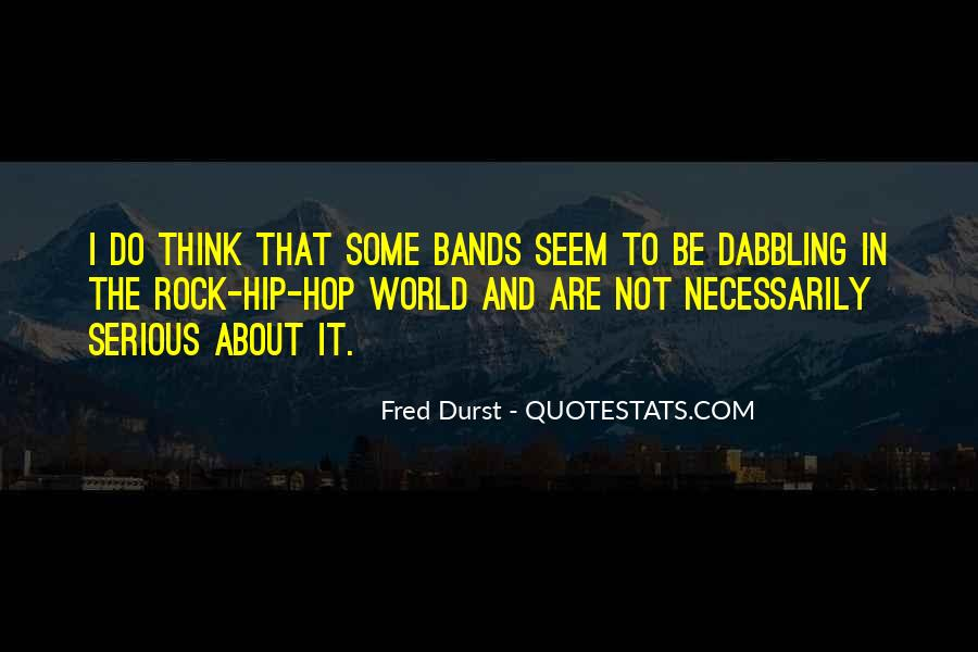 Fred Durst Quotes #49033