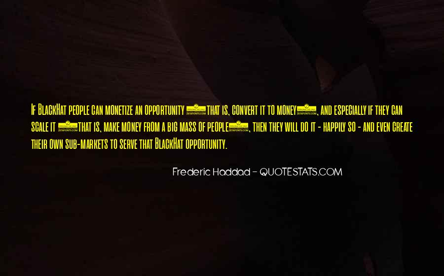 Frederic Haddad Quotes #1450159