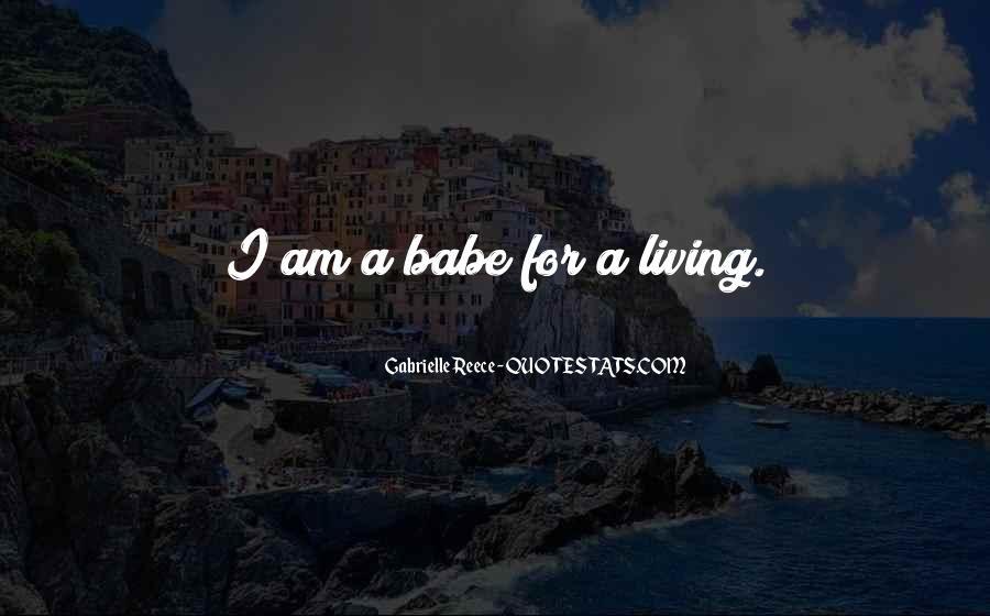 Gabrielle Reece Quotes #1510904