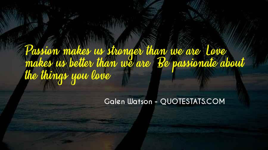 Galen Watson Quotes #945472