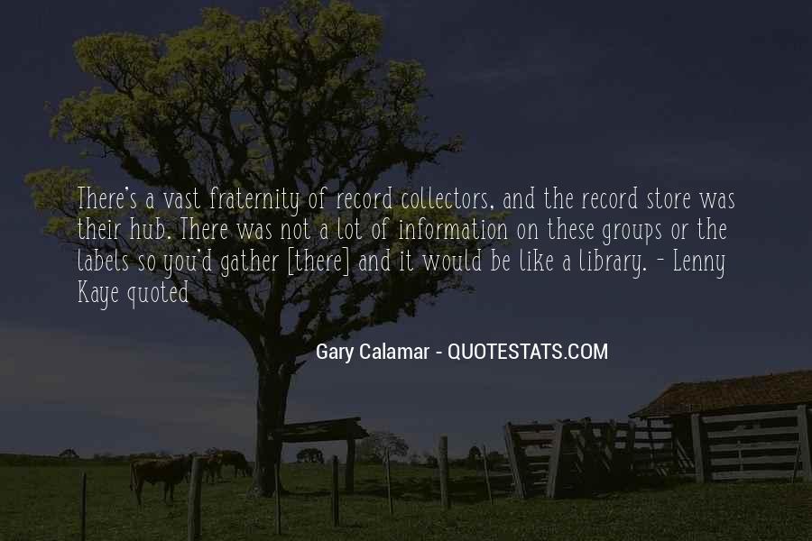 Gary Calamar Quotes #77224