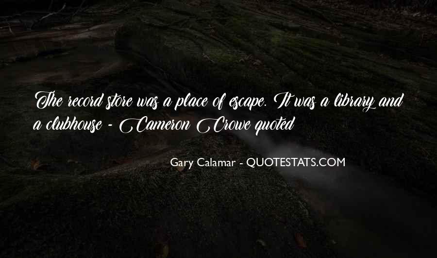 Gary Calamar Quotes #836468