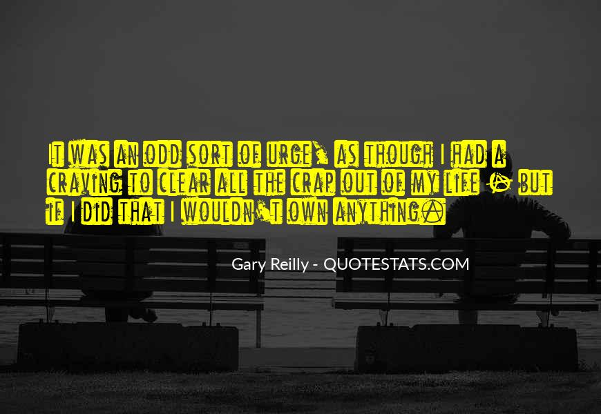Gary Reilly Quotes #1716834