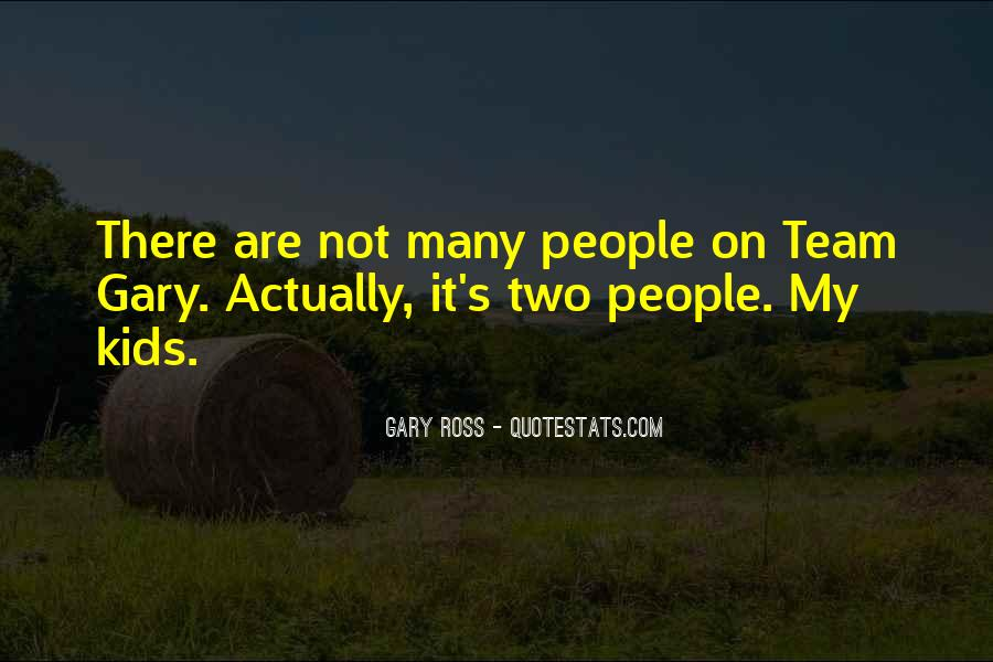 Gary Ross Quotes #600148