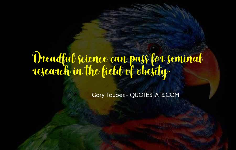 Gary Taubes Quotes #766146