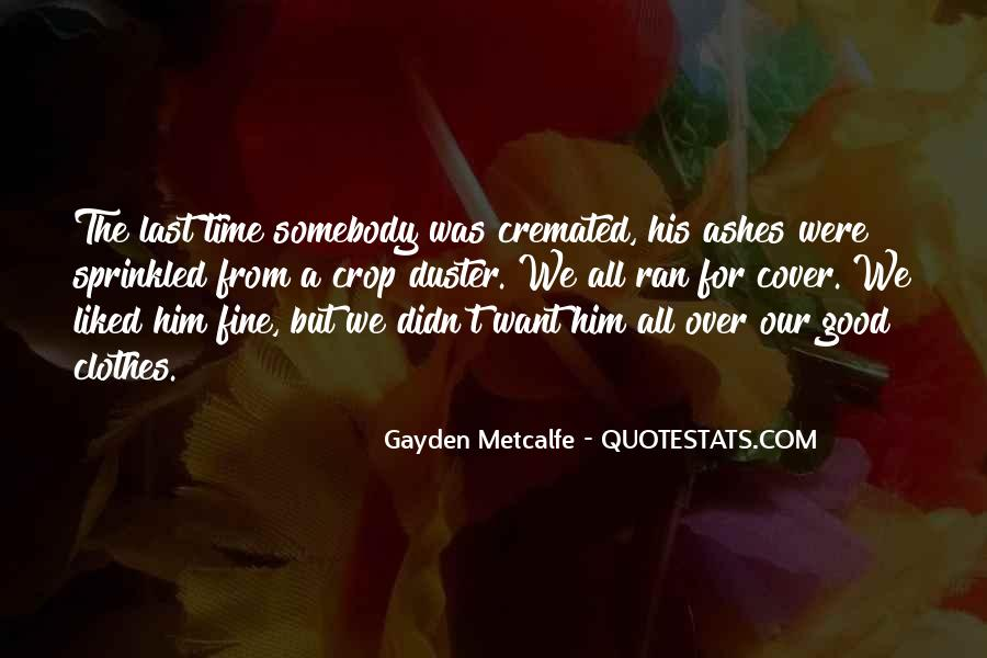 Gayden Metcalfe Quotes #751894