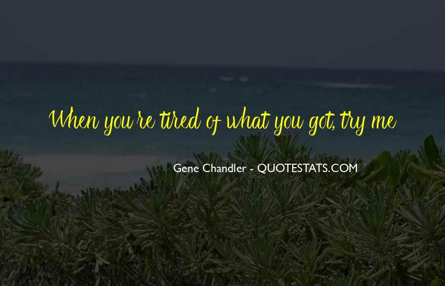 Gene Chandler Quotes #1275924