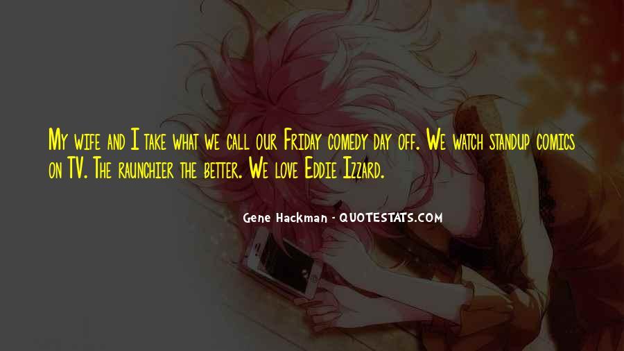 Gene Hackman Quotes #1214386
