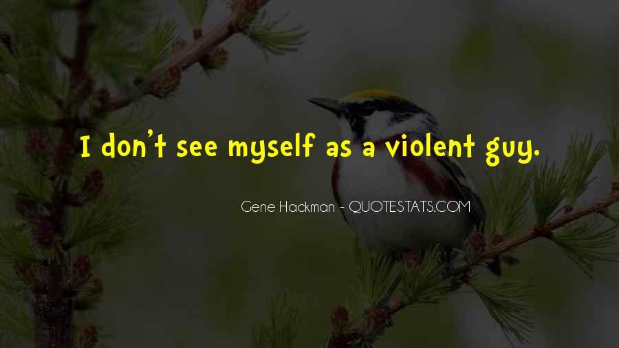 Gene Hackman Quotes #1558110