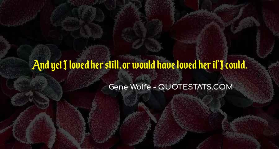 Gene Wolfe Quotes #336423