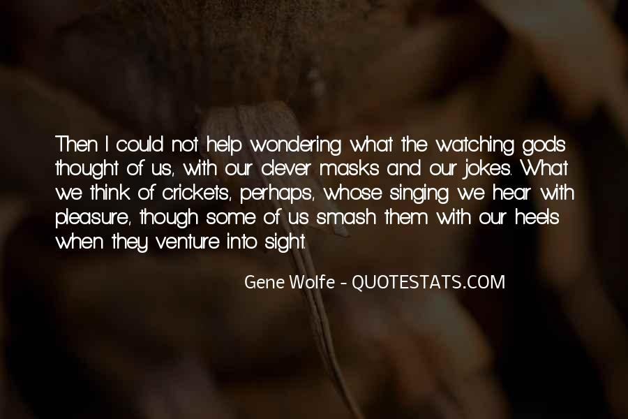 Gene Wolfe Quotes #622178