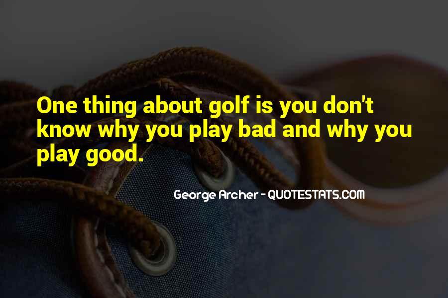 George Archer Quotes #1312466