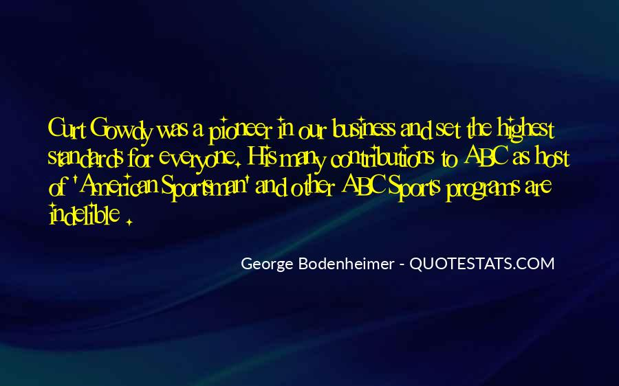 George Bodenheimer Quotes #942526