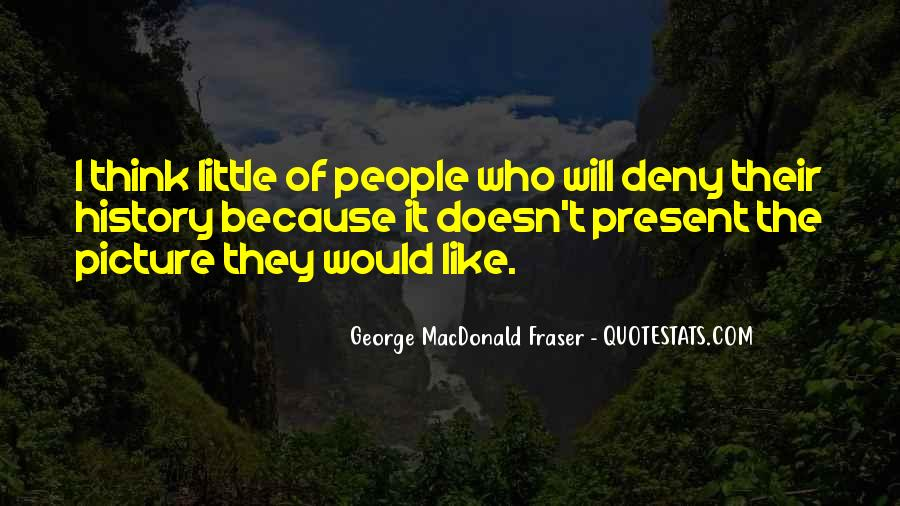 George MacDonald Fraser Quotes #230696