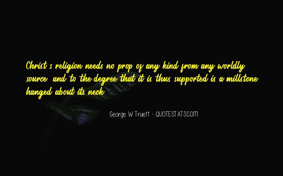 George W Truett Quotes #1488128