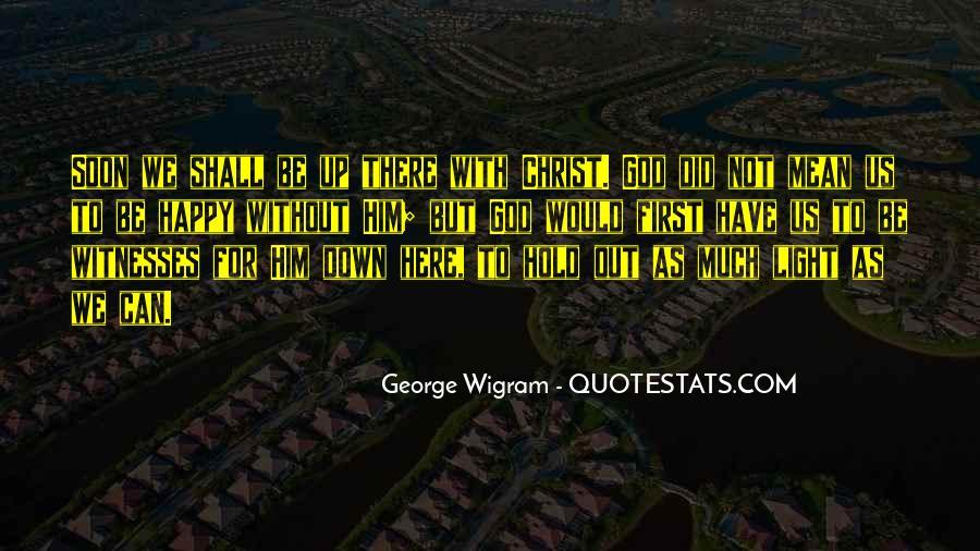 George Wigram Quotes #480694