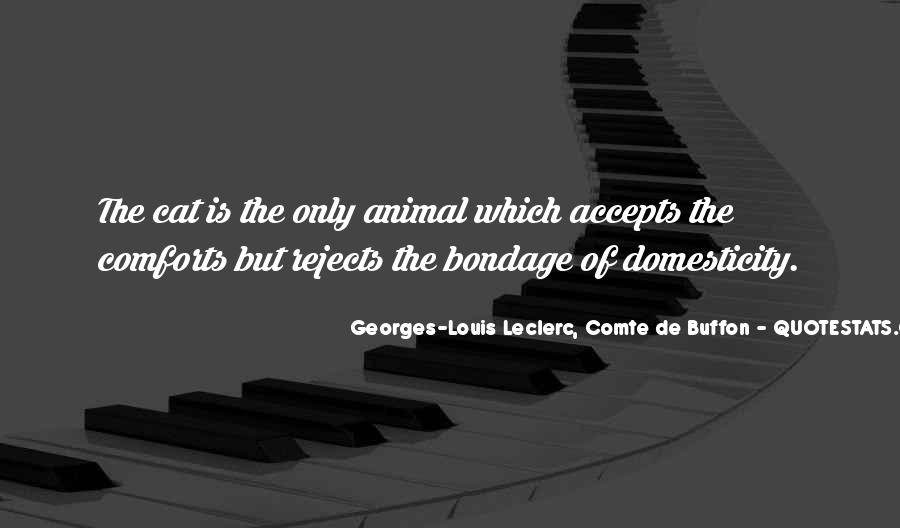 Georges-Louis Leclerc, Comte De Buffon Quotes #390470