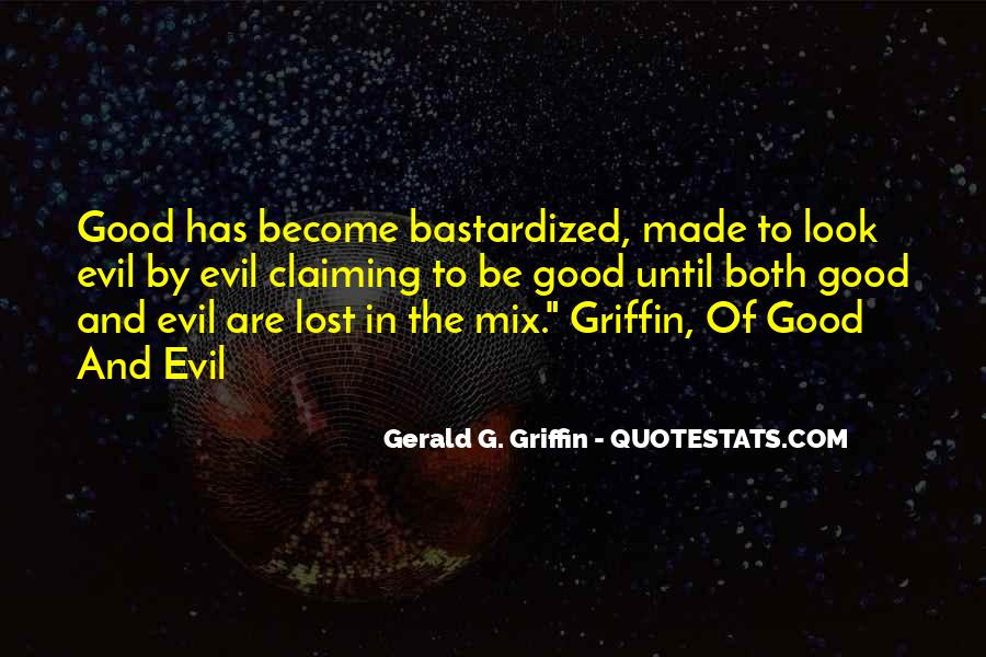 Gerald G. Griffin Quotes #1060593