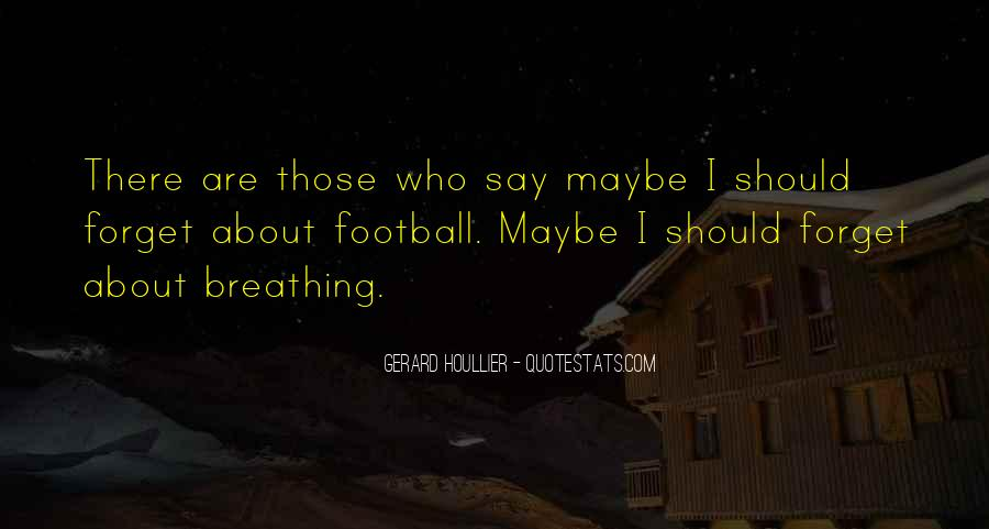 Gerard Houllier Quotes #1544240
