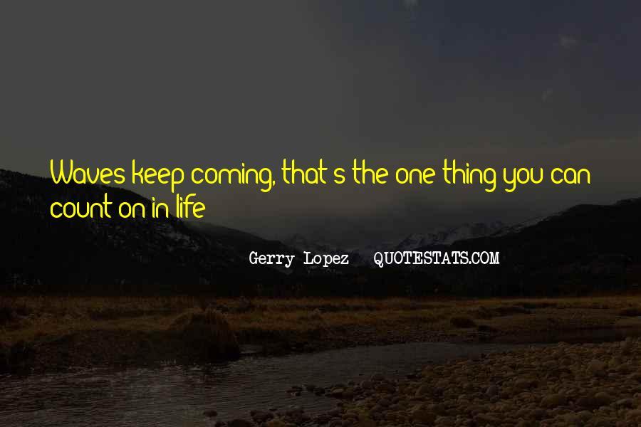 Gerry Lopez Quotes #1033908