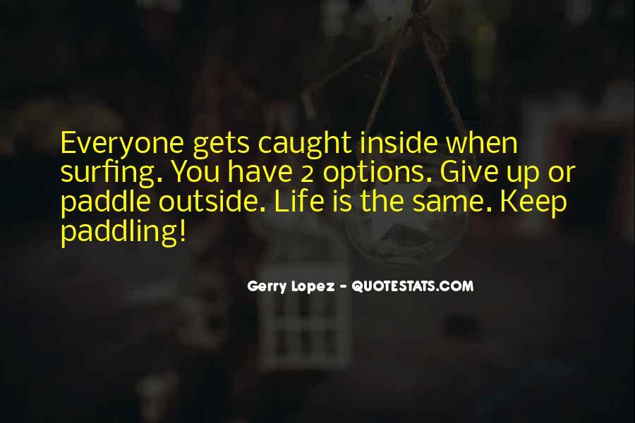 Gerry Lopez Quotes #658408