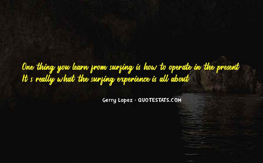 Gerry Lopez Quotes #970384