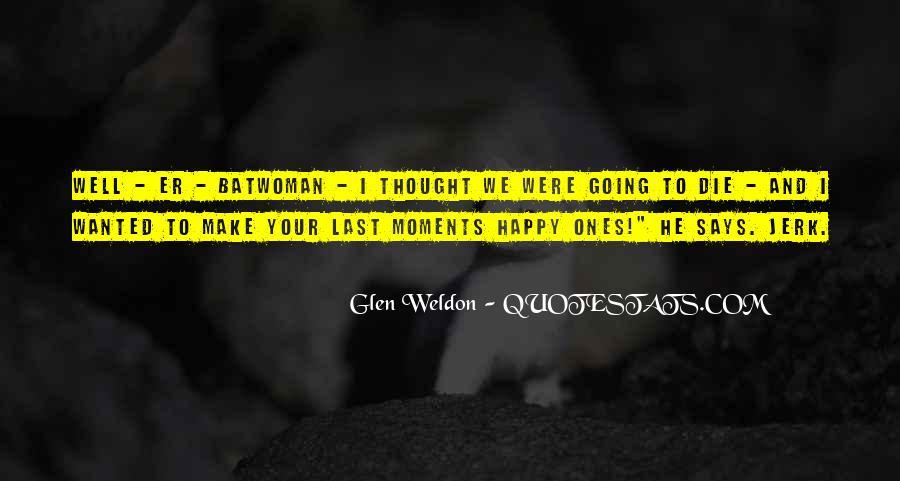 Glen Weldon Quotes #491139