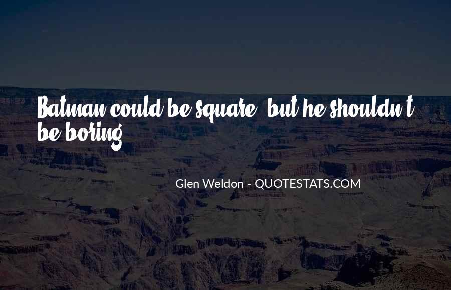Glen Weldon Quotes #920728