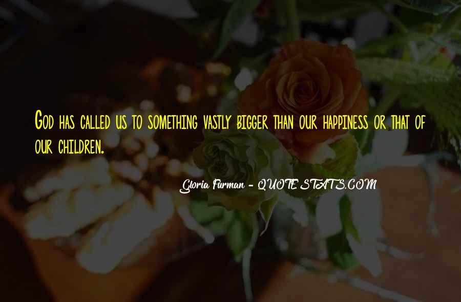 Gloria Furman Quotes #312186