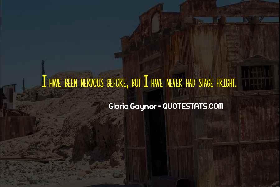 Gloria Gaynor Quotes #1822591