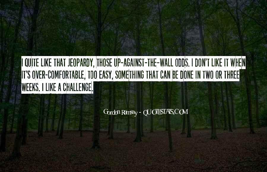 Gordon Ramsay Quotes #1523904