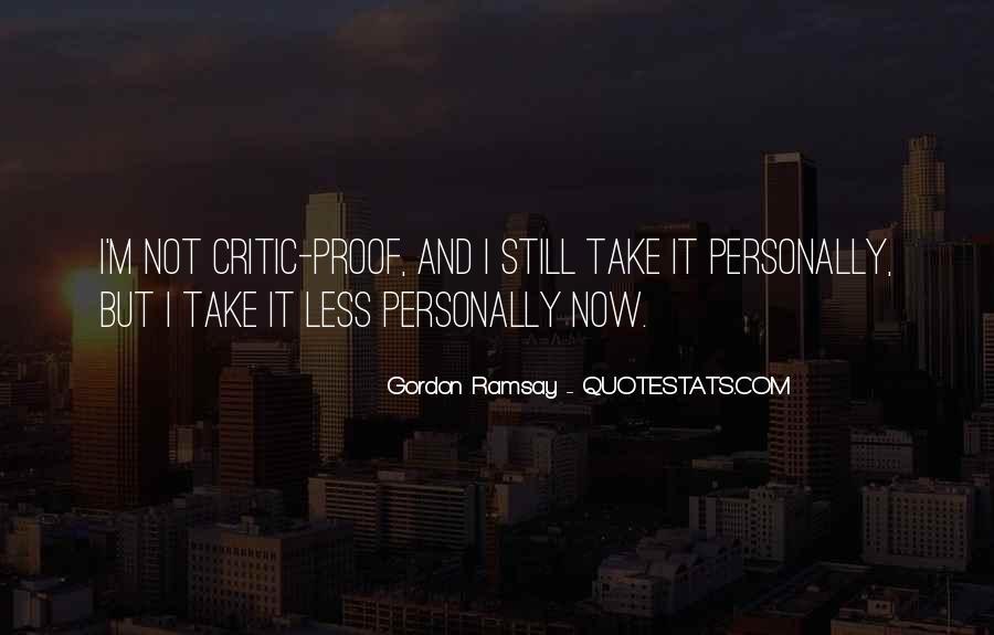 Gordon Ramsay Quotes #1577912