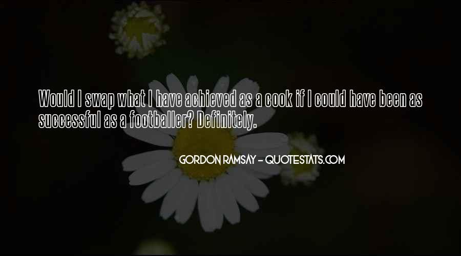 Gordon Ramsay Quotes #680008