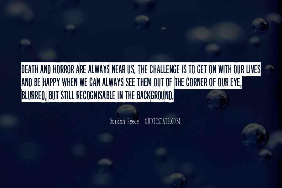 Gordon Reece Quotes #743987