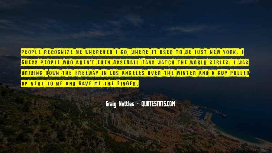 Graig Nettles Quotes #459950