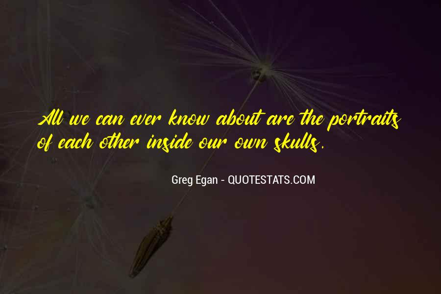 Greg Egan Quotes #1570768
