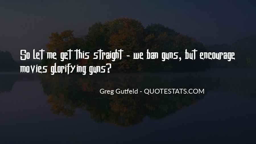 Greg Gutfeld Quotes #1157622