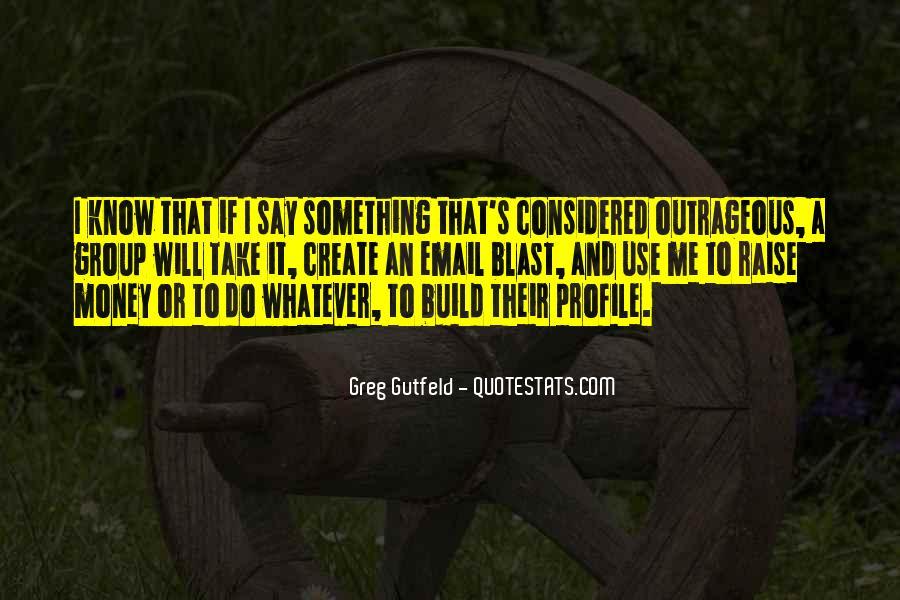 Greg Gutfeld Quotes #1344017