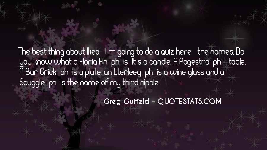 Greg Gutfeld Quotes #1605676
